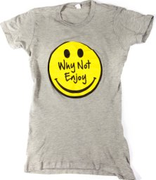 why not enjoy shirt